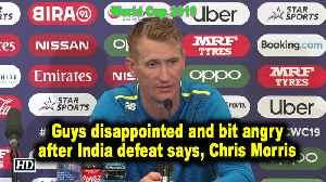 World Cup 2019 | Guys disappointed and bit angry after India defeat says, Chris Morris [Video]