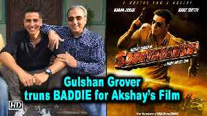 Gulshan truns BADDIE for Akshay's 'SOORYAVANSHI' [Video]