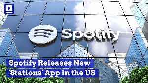Spotify Releases New 'Stations' App in the US [Video]