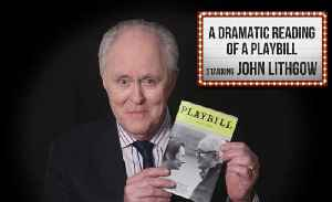 John Lithgow: A Dramatic Reading Of A Playbill [Video]