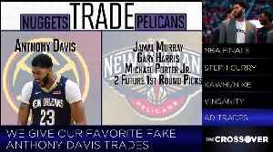 Which Potential Anthony Davis Trade Is The Most Fun? [Video]