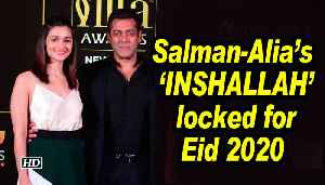 News video: CONFIRMED: Salman-Alia's 'INSHALLAH' locked for Eid 2020 release