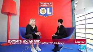 Ada Hegerberg on why she refused to take part in Women's World Cup [Video]
