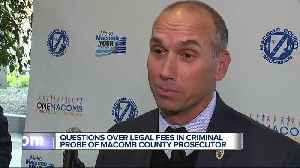 New questions raised about embattled Macomb County Prosecutor and outside attorney [Video]