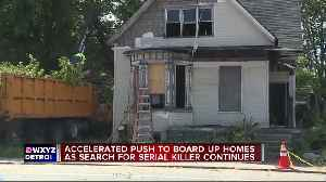Accelerated push to board up homes as search for serial killer continues [Video]