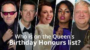 Who is on the Queen's Birthday Honours list? [Video]