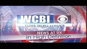 WCBI NEWS AT SIX - JUNE 6, 2019 [Video]