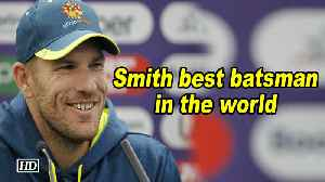 World Cup 2019 | Smith best batsman in the world: Finch [Video]