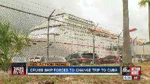 Cruise ship forced to change trip to Cuba [Video]