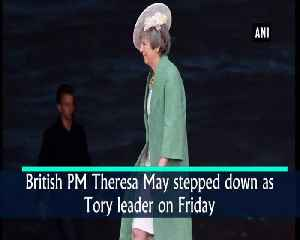 Theresa May officially resigns as UK Prime Minister [Video]
