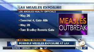 Possible measles exposure at LAX [Video]