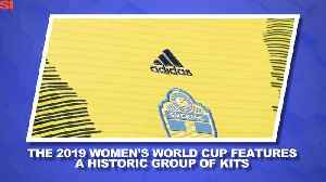 News video: World Cup Daily: The Story Behind a Groundbreaking Group of Kits