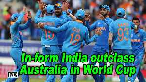 World Cup 2019 | In-form India outclass Australia in World Cup [Video]