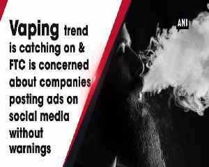 Vaping ads on social media must disclose nicotine risk FTC [Video]