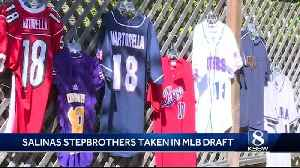 Salinas step-brothers taken in the 2019 MLB Draft [Video]