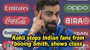 News video: World Cup 2019 | Kohli stops Indian fans from booing Smith, shows class