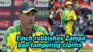 News video: World Cup 2019 | Finch rubbishes Zampa ball-tampering claims
