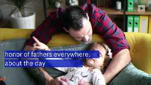 10 Facts About Father's Day [Video]