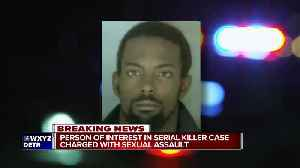 Person of interest in serial killer case charged with sexual assault [Video]