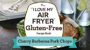 Gluten-Free and Delicious! Make Cherry Barbecue Pork Chops in Your Air Fryer [Video]