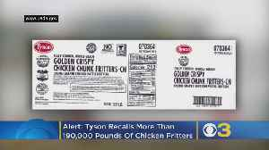 Tyson Recalls More Than 190,000 Pounds Of Chicken Fritters [Video]