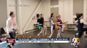 'The Wolves' Take Over Ensemble Theatre Cincinnati [Video]