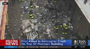 Pilot Killed In Helicopter Crash On Top Of Midtown Building [Video]