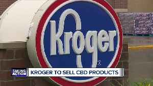 CBD products are coming to a Kroger store near you [Video]