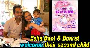 Esha Deol & Bharat Takhtani welcomes their second Child, A GIRL [Video]