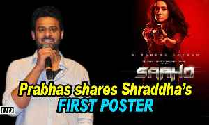 Prabhas shares Shraddha's FIRST POSTER from 'SAAHO' [Video]
