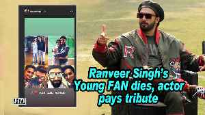 Ranveer Singh's Young FAN dies, actor pays tribute [Video]