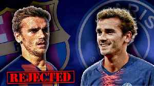 Antoine Griezmann FORCED To Sign For PSG After Barcelona REJECTION?! | W&L [Video]