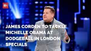 James Corden And Michelle Obama Will Face Off In Dodgeball [Video]