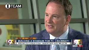 I-Team: What's the real cost of FC Cincinnati's stadium? [Video]