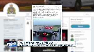 Canadian teen caught speeding says he 'ate too many hot wings' [Video]