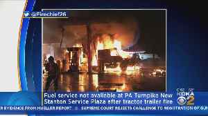 Truck Catches Fire At Pa. Turnpike Service Plaza [Video]