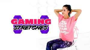 Stretches For Gamers: Round 2 [Video]