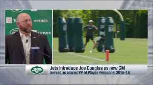New York Jets general manager Joe Douglas details how he'll impact Jets organization from Day 1 [Video]