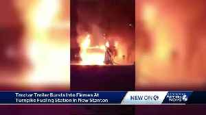 Tractor-trailer engulfed in flames at gas station on Pennsylvania Turnpike [Video]