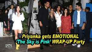 Priyanka gets EMOTIONAL | 'The Sky is Pink' WRAP-UP Party [Video]