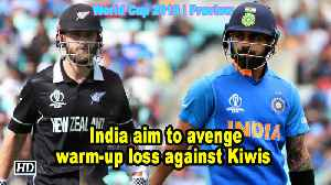 News video: World Cup 2019 | Preview | India aim to avenge warm-up loss against Kiwis