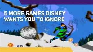 5 More Games Disney Wants You To Ignore [Video]