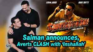 Salman announces, 'Sooryavanshi' averts CLASH with 'Inshallah' [Video]