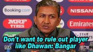 World Cup 2019 | Don't want to rule out player like Dhawan: Bangar [Video]