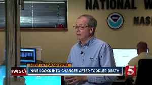 NWS looks into changes after toddler death [Video]