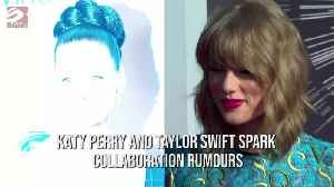 News video: Katy Perry and Taylor Swift spark collaboration rumours