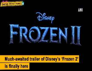News video: Frozen 2 trailer gives glimpse of Anna and Elsa's dramatic journey into unknown