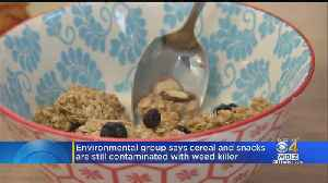 Environmental Group Says Cereal And Snacks Are Still Contaminated With Weed Killer [Video]
