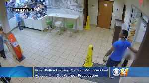 Police: Looking For Man Who Knocked Autistic Victim Out 'Without Provocation' At McDonald's [Video]
