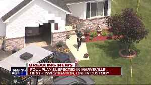 Foul play suspected in Marysville death investigation, one man in custody [Video]